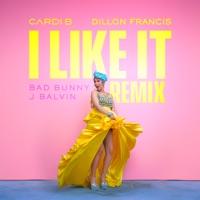 I Like It (Dillon Francis Remix) - Single - Cardi B, Bad Bunny & J Balvin