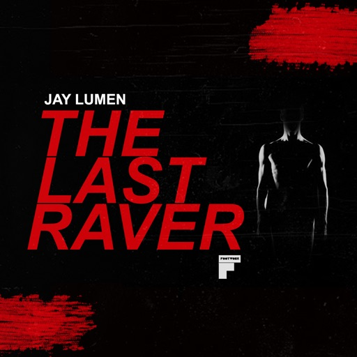The Last Raver Ep by Jay Lumen