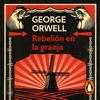 Rebelión en la granja (edición definitiva avalada por The Orwell Estate) - George Orwell