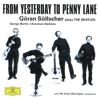 From Yesterday to Penny Lane - Göran Söllscher Plays the Beatles - Göran Söllscher