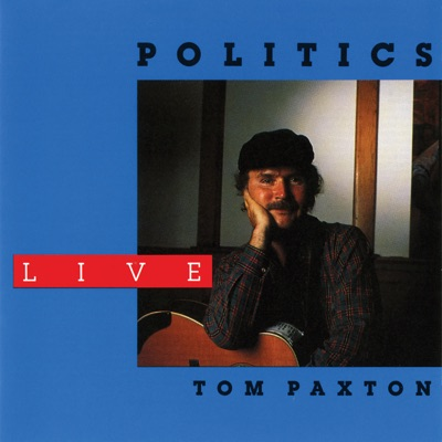 Politics (Live / 1988) - Tom Paxton