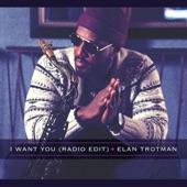 Elan Trotman - I Want You (Radio Edit)