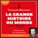 François Reynaert - La Grande Histoire du monde