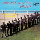 Cortijo y Su Combo con Ismael Rivera - Quítate de la Vía, Perico
