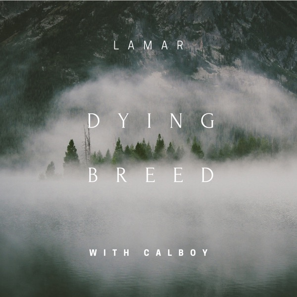 Dying Breed (feat. Calboy) - Single