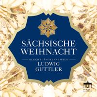 Ludwig Güttler & Blechbläserensemble Ludwig Güttler - Sächsische Weihnacht artwork
