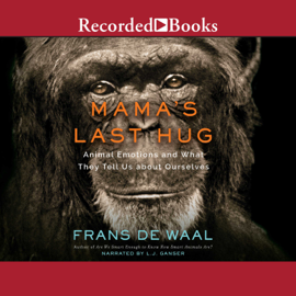 Mama's Last Hug: Animal Emotions and What They Tell Us about Ourselves audiobook