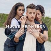 Clara Peya - Mujer frontera (feat. Alba Flores & Ana Tijoux)