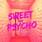Sweet but Psycho (feat. Mckenzie Max) - Single