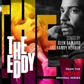 The Eddy (From the Netflix Original Series)