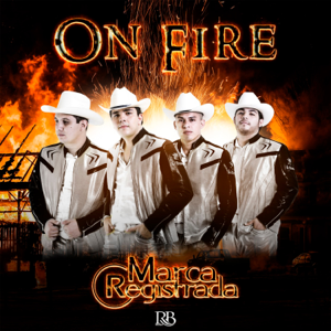 Grupo Marca Registrada - On fire