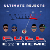 Ultimate Rejects - Full Extreme artwork