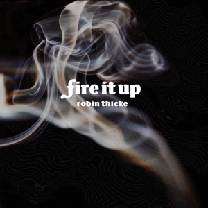 Robin Thicke - Fire It Up