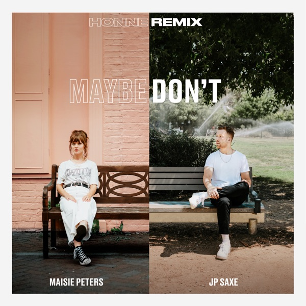 Maybe Don't (feat. JP Saxe) [HONNE Remix] - Single