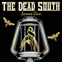 The Dead South - Served Live artwork