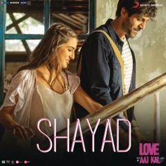 "Shayad (From ""Love Aaj Kal"")"