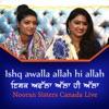Ishq Awalla Allah Hi Allah Nooran Sisters Canada Live EP
