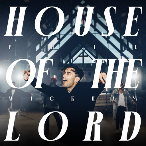 Art for House Of The Lord by Phil Wickham
