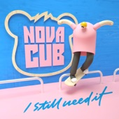 Novacub - I Still Need It