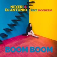 Boom Boom (Dj Antonio rmx) - NEXERI / MOONESSA
