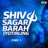 Shiv Sagar Barah Jyotirling, Pt. 1 (Shiv Bhajan)
