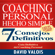 David Valois - Coaching Personal Hecho Simple [Personal Coaching Made Simple]: Los 7 Consejos Definitivos [The 7 Definitive Councils] (Unabridged)