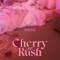 Cherry Rush - EP