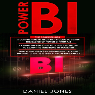 Power BI: 3 in 1: Beginner's Guide + Tips and Tricks + Simple and Effective Strategies to Learn Power Bi and Power Query (Unabridged)