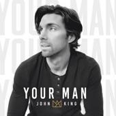 John King - Your Man
