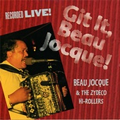 Beau Jocque & The Zydeco Hi-Rollers - Give Him Cornbread