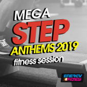 Mega Step Anthems 2019 Fitness Session (15 Tracks Non-Stop Mixed Compilation for Fitness & Workout 132 Bpm / 32 Count)