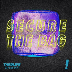 THRDL!FE & Nadia Rose - Secure The Bag