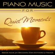 Piano Music for Quiet Moments - Beegie Adair, Jim Brickman & Stan Whitmire