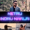Netru Indru Naalai feat Sathyaprakash Dharmar Single