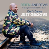 Brien Andrews - Don't Dance Just Groove (feat. Rick Watford & Mike Burton)