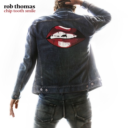 Rob Thomas - Chip Tooth Smile