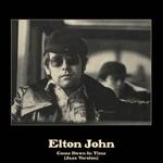Elton John - Come Down In Time