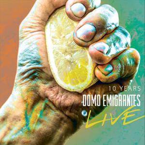 Domo Emigrantes - Ten Years (Live)