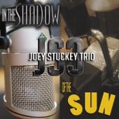 Joey Stuckey Trio - Good time Charlie