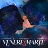 Takagi & Ketra, Marco Mengoni & Frah Quintale - Venere e Marte artwork