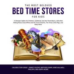 The Most Beloved Bed Time Stores for Kids: 10 Aesop's Fables for Children, Goldilocks and the Three Bears, Little Red Riding Hood, Snow White and the Seven Dwarfs, The Three Little Pigs, and Many More