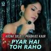 Pyar Hai Toh Raho Single