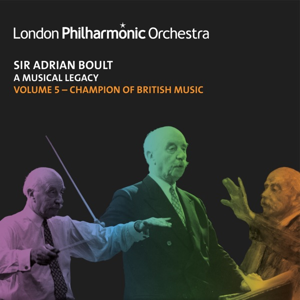 Sir Adrian Boult: A Musical Legacy, Vol. 5