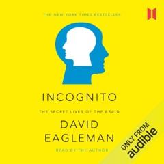 Incognito: The Secret Lives of the Brain (Unabridged)