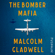 Malcolm Gladwell - The Bomber Mafia: A Dream, a Temptation, and the Longest Night of the Second World War