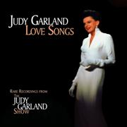 Love Songs (Live) - Judy Garland - Judy Garland