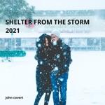 John Covert - Shelter from the Storm 2021