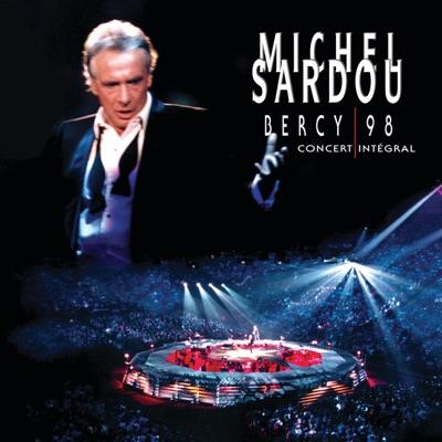 Michel Sardou : Bercy 98 (Live - Concert intégral) - Michel Sardou
