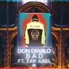 Bad (feat. Zak Abel) - Single