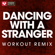 Dancing With a Stranger (Extended Workout Remix) - Power Music Workout